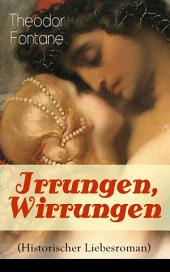 Irrungen, Wirrungen (Historischer Liebesroman) - Vollständige Ausgabe: Die Geschichte einer unstandesgemäßer Liebe