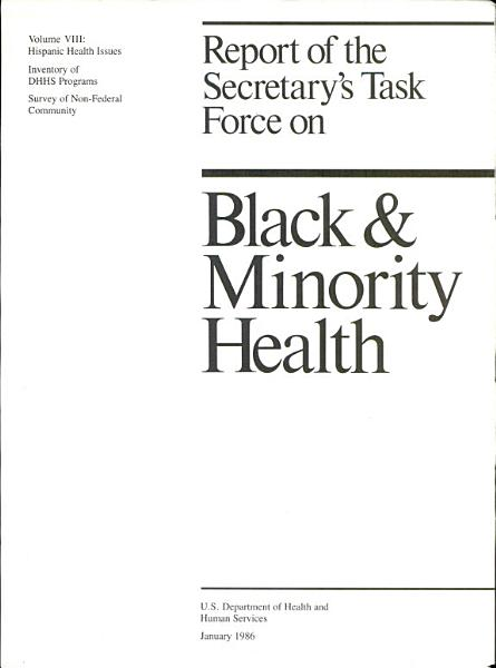 Report of the Secretary s Task Force on Black   Minority Health  Hispanic health issues  Inventory of DHHS programs  Survey of non federal community PDF