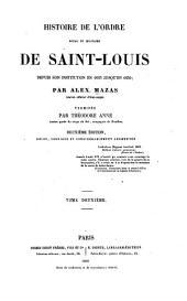 Histoire de l'ordre royal et Militaire de Saint-Louis depuis son institution en 1693 jusqu'en 1830: Volume2