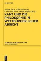 Kant und die Philosophie in weltb  rgerlicher Absicht PDF