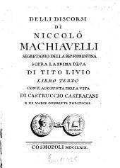 Discorsi di Niccolò Machiavelli ... sopra la prima deca di Tito Livio: Volume3
