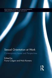 Sexual Orientation at Work: Contemporary Issues and Perspectives