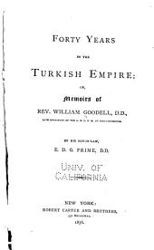 Forty Years in the Turkish Empire: Or, Memoirs of Rev. William Goodell ..., Part 4