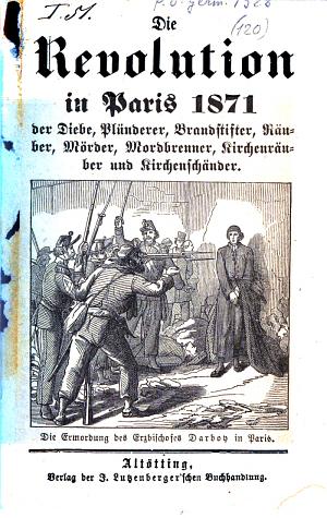 Die Revolution in Paris 1871 der Diebe  Pl  nderer  Brandstifter  R  uber  M  rder  Mordbrenner  Kirchenr  uber und Kirchensch  nder PDF