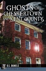 Ghosts of Chestertown and Kent County