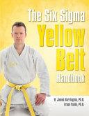 The Six Sigma Yellow Belt Handbook