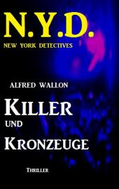 N.Y.D. - Killer und Kronzeuge (New York Detectives): Cassiopeiapress Spannung