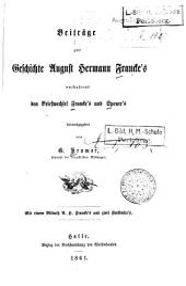 Beiträge zur Geschichte August Hermann Francke's: enthaltend den Briefwechsel Francke's und Spener's