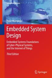 Embedded System Design: Embedded Systems Foundations of Cyber-Physical Systems, and the Internet of Things, Edition 3