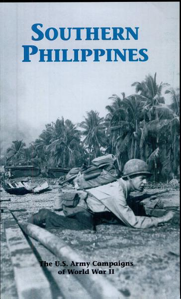 Southern Philippines  The U S  Army Campaigns of World War II