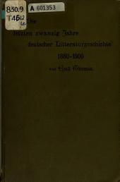 Die letzten zwanzig Jahre deutscher Litteraturgeschichte, 1880-1900