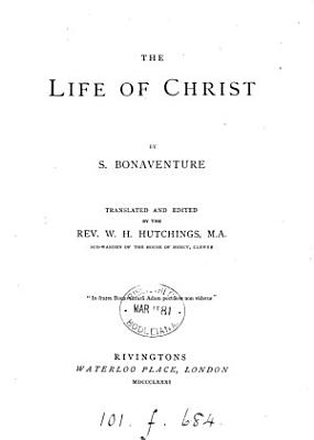 The life of Christ  tr  and ed  by W H  Hutchings PDF
