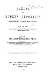 Manual of Modern Geography, Mathematical, Physical & Political, on a New Plan Embracing a Complete Development of the River Systems of the Globe