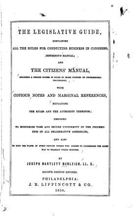 The Legislative Guide  Containing All the Rules for Conducting Business in Congress PDF