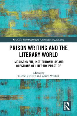 Prison Writing and the Literary World PDF