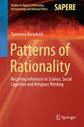Patterns of Rationality: Recurring Inferences in Science, Social Cognition and Religious Thinking