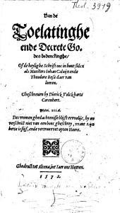 Van de toelatinghe ende decrete Godes bedenckinghe, of de heylighe schrift ooc in hout sulcx als meesters Johan Calvyn ende Theodore Besa, 1572, daar van leeren