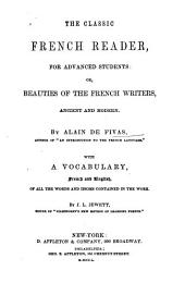 The classic French reader, for advanced students, or, Beauties of the French writers, ancient and modern
