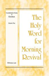 The Holy Word for Morning Revival - Crystallization-study of Exodus Volume 2