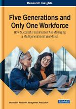 Five Generations and Only One Workforce: How Successful Businesses Are Managing a Multigenerational Workforce