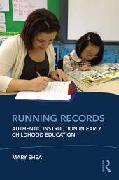 Running Records: Authentic Instruction in Early Childhood Education