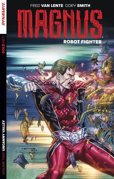 Download Magnus  Robot Fighter Vol 2   Uncanny Valley Book