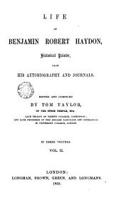 Life of Benjamin Robert Haydon Historical Painter from His Autobiography and Journals, 2: Volume 1