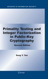 Primality Testing and Integer Factorization in Public-Key Cryptography: Edition 2