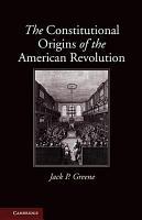The Constitutional Origins of the American Revolution PDF