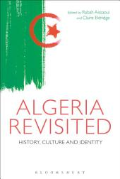 Algeria Revisited: History, Culture and Identity