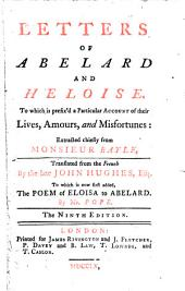 Letters of Abelard and Heloise: To which is Prefix'd a Particular Account of Their Lives, Amours, and Misfortunes: