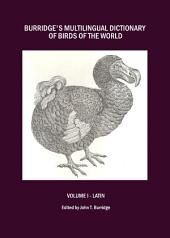 Burridge's Multilingual Dictionary of Birds of the World: Volume I - Latin