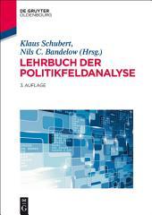 Lehrbuch der Politikfeldanalyse: Ausgabe 3