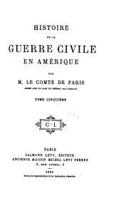 Histoire de la guerre civile en Amérique: livre 1. La guerre sur le Rapidan. livre 2. Le Mississippi