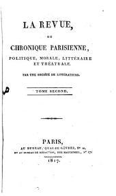 La revue, ou Chronique parisienne, politique, morale, littéraire et théâtrale