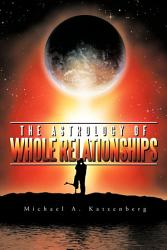 The Astrology Of Whole Relationships Book PDF