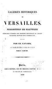 Galeries historiques de Versailles: Collection de gravures réduites d'après les dessins originaux du grand ouvrage infolio sur Versailles