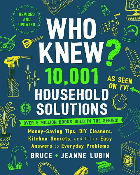 Download Who Knew  10 001 Household Solutions Book