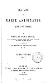 The Life of Marie Antoinette, Queen of France: Volume 2