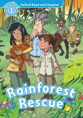 Rainforest Rescue (Oxford Read and Imagine Level 1)