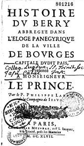 Histoire du Berry abbrégée dans l'éloge panégyrique de la ville de Bourges...