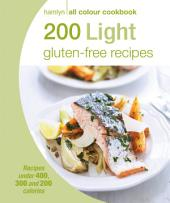 200 Light Gluten-free Recipes: Hamlyn All Colour Cookbook