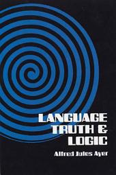 Language, Truth and Logic: Volume 1