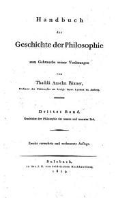 Handbuch der Geschichte der Philosophie: zum Gebrauche seiner Vorlesungen. Geschichte der Philosophie der neuern und neuesten Zeit. 3