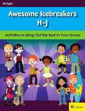 Awesome Icebreakers H-J: Activities to Bring Out the Best in Your Group