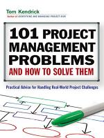 101 Project Management Problems and How to Solve Them PDF