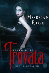 Trovata (Libro #8 In Appunti Di Un Vampiro)