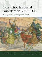 Byzantine Imperial Guardsmen 925   1025 PDF