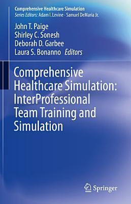 Comprehensive Healthcare Simulation  InterProfessional Team Training and Simulation PDF
