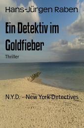 Ein Detektiv im Goldfieber: N.Y.D. - New York Detectives